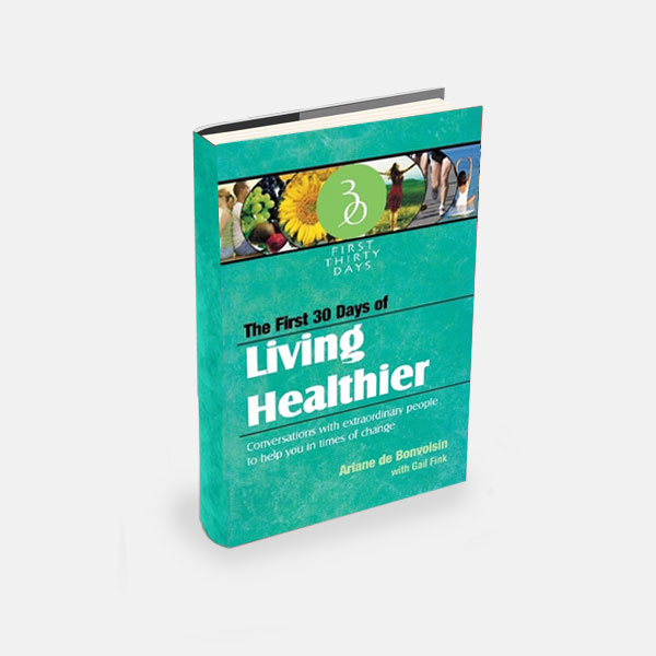 The First 30 Days of Living Healthier by Ariane de Bonvoisin