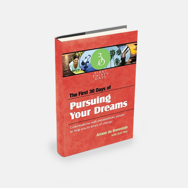 The First 30 Days of Pursuing Your Dreams by Ariane de Bonvoisin